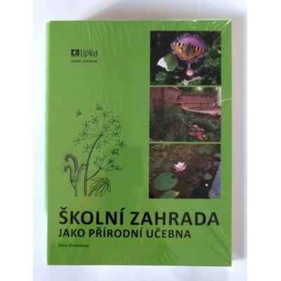 Školní zahrada jako přírodní učebna (D. Křivánková)
